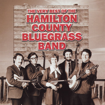 HAMILTON COUNTY BLUEGRASS BAND - The Very Best Of The