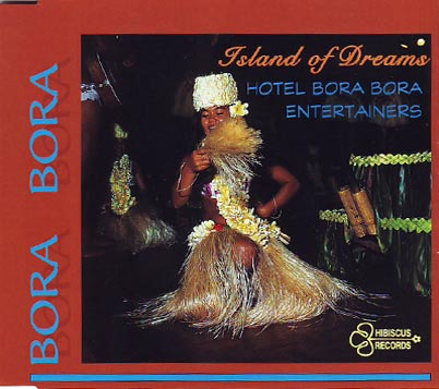 HOTEL BORA BORA ENTERTAINERS - Bora Bora - Island of Dreams