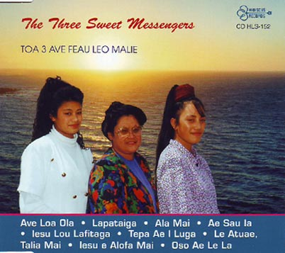 THE SWEET THREE MESSENGERS - TOA 3 AVE FEAU LEO MALIE