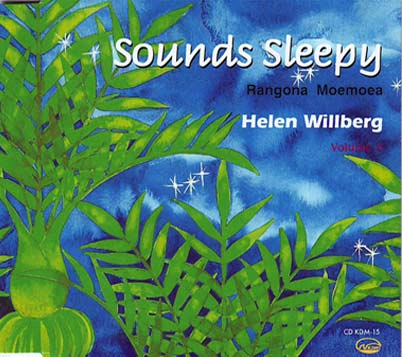HELEN WILLBERG - Sounds Sleepy / Rangona Moemoea