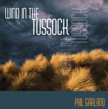 PHIL GARLAND - Wind In The Tussock
