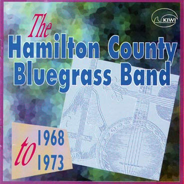 HAMILTON COUNTY BLUEGRASS BAND - 1968 to 1973