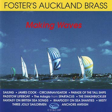 FOSTER�S AUCKLAND BRASS - Making Waves
