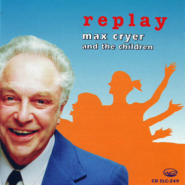 MAX CRYER AND THE CHILDREN - Replay