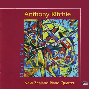 ANTHONY RITCHIE - CHAMBER WORKS - New Zealand Piano Quartet