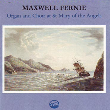 MAXWELL FERNIE - Organ & Choir at St Mary of the Angels