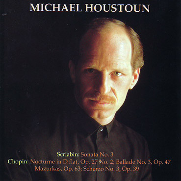 MICHAEL HOUSTOUN - Scriabin/Chopin